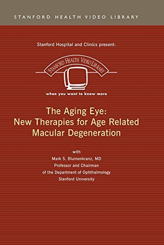 The Aging Eye: New Therapies for Age Related Macular Degeneration