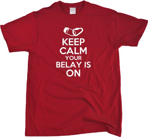 Keep Calm, Your Belay is On | Rock Climbing Humor Unisex T-shirt Funny Rock Climbing Shirt