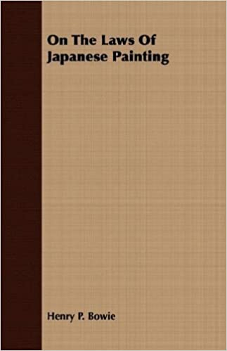 Book On The Laws Of Japanese Painting by Henry P. Bowie (2007-03-15)