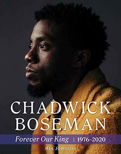 Book Cover: Chadwick Boseman: Forever Our King 1976-2020