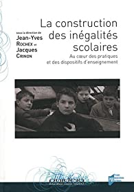 La construction des inégalités scolaires par Jean-Yves Rochex