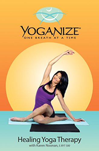 (Yoganize Healing Yoga/ Yoga Therapy for Treatment and Prevention of Arthritis and Auto-Immune Issues, Pain Management, Post-surgery Recovery, Pain-management, Anti-Aging and General Health and Wellbeing - with International Instructor, Karen Noonan (E-RYT 500; IAYT, RYS 200))