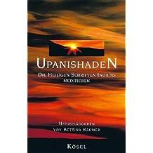 Upanishaden. Die Heiligen Schriften Indiens meditieren.