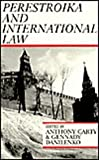 Perestroika and International Law : Current Anglo-Soviet Approaches to International Law, , 0748601872