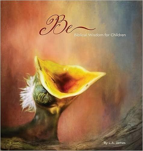 Descargar libros electrónicos de texto gratis Be: Biblical Wisdom For Children