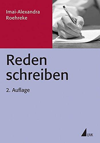 Reden schreiben: Mit einem Beitrag von Stefan Wachtel (PR Praxis)