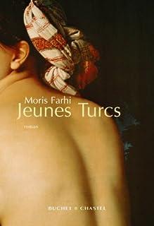 Jeunes Turcs, Farhi, Moris
