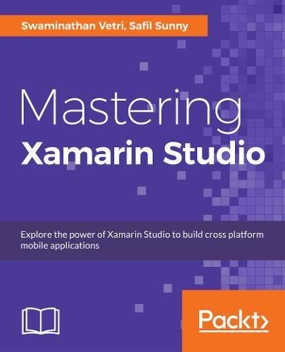 Mastering Xamarin Studio