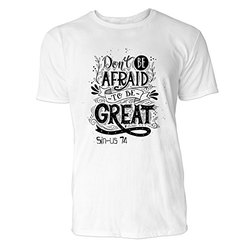SINUS ART® Don't Be Afraid To Be Great Herren T-Shirts in Weiss Fun Shirt mit tollen Aufdruck