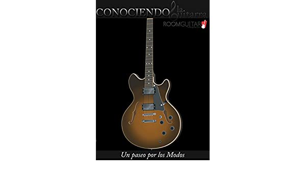 CONOCIENDO LA GUITARRA: Un Paseo por los Modos (Spanish Edition) - Kindle edition by Janner Alfonso Pareja Gutierrez. Arts & Photography Kindle eBooks ...