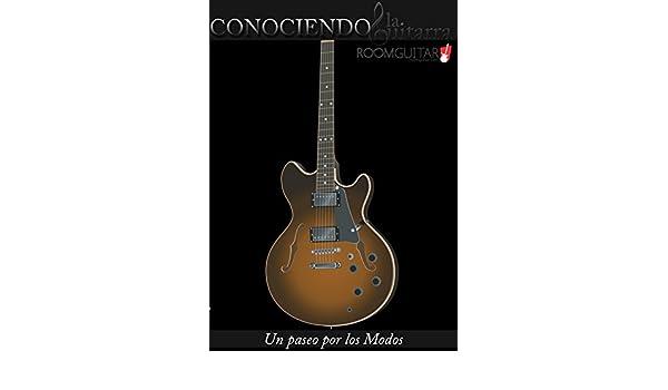 CONOCIENDO LA GUITARRA: Un Paseo por los Modos (Spanish Edition ...