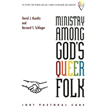Ministry Amongs God's Queer Folk: LGBT Pastoral Care (Center for Lesbian and Gay Studies in Religion and Ministry)