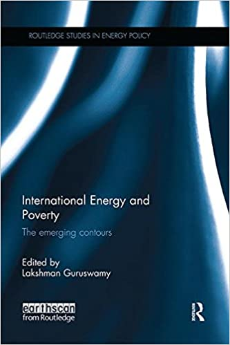 International Energy and Poverty: The emerging contours (Routledge Studies in Energy Policy)