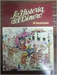 LA HISTORIA DEL DINERO: Amazon.es: Bankunion, BRUGUERA: Libros