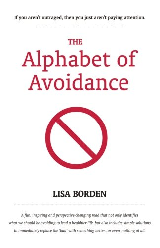 Download The Alphabet of Avoidance: Simple solutions to immediately replace 'bad' habits with something better...or even, nothing at all. pdf