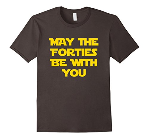 Mens May the Forties Be With You - 40th Birthday Gift Ideas For XL Asphalt