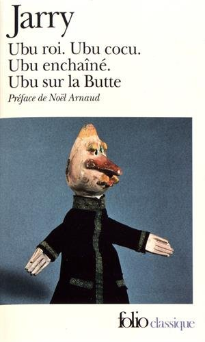 Ubu: Ubu roi, Ubu cocu, Ubu enchaine, Ubu sur la Butte (Collection Folio Classiique 980) (English, French and Spanish Ed