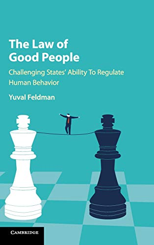 Pdf Law The Law of Good People: Challenging States' Ability to Regulate Human Behavior