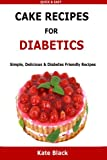 Cake Recipes For Diabetics: Simple, Delicious & Diabetes Friendly Recipes