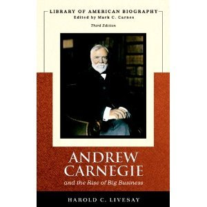 Andrew Carnegie and the Rise of Big Business 3rd (Third) Edition byLivesay