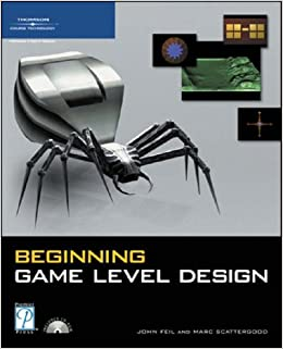 Beginning Game Level Design (Premier Press Game Development)