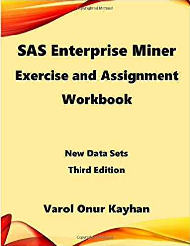 SAS Enterprise Miner Exercise and Assignment Workbook: New