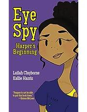 Eye Spy: Harper's Beginning