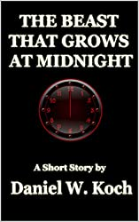 The Beast That Grows at Midnight: A Short Story
