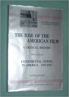 com the rise of the american film a critical history  the rise of the american film a critical history an essay experimental cinema in america 1921 1947 studies in culture communication