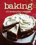 baking 100 everyday recipes - Baking, 100 Everyday Recipes
