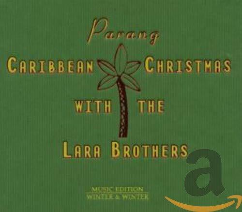 Parang: Carribean Christmas With The Lara Brothers