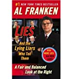 Lies: And the Lying Liars Who Tell Them a Fair and Balanced Look at the Right (Paperback) - Common
