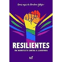 Resilientes: um manifesto contra a LGBTfobia