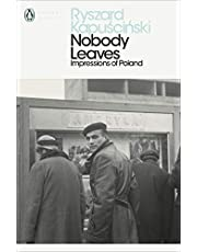 Nobody Leaves: Impressions of Poland
