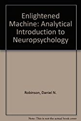 Enlightened Machine: Analytical Introduction to Neuropsychology
