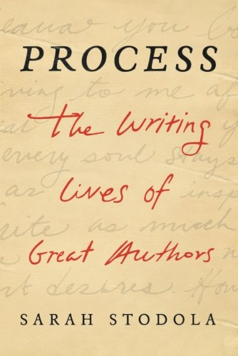 Process: The Writing Lives of Great Authors pdf