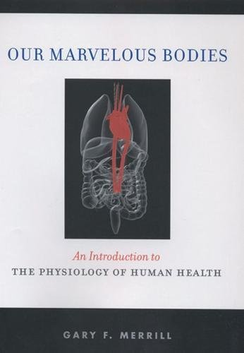 Our Marvelous Bodies: An Introduction to the Physiology of Human Health