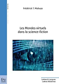 Les Mondes virtuels dans la science-fiction par  Frédérick T. Mabuya