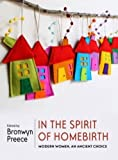 img - for In the Spirit of Homebirth: Modern Women, An Ancient Choice book / textbook / text book