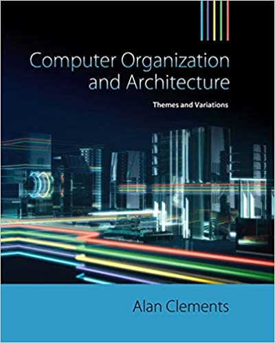 Themes and Variations Computer Organization /& Architecture