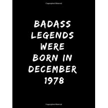 Badass Legends Were Born In December 1978: 2019 Weekly Calendar Planner - Sarcastic Funny Gag 40th Birthday Gift - Turning 40 Years Old Party Present