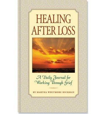 [ [ [ Healing After Loss: A Daily Journal for Working Through Grief [ HEALING AFTER LOSS: A DAILY JOURNAL FOR WORKING THROUGH GRIEF BY Hickman, Martha Whitmore ( Author ) Mar-01-2012[ HEALING AFTER LOSS: A DAILY JOURNAL FOR WORKING THROUGH GRIEF [ HEALING AFTER LOSS: A DAILY JOURNAL FOR WORKING THROUGH GRIEF BY HICKMAN, MARTHA WHITMORE ( AUTHOR ) MAR-01-2012 ] By Hickman, Martha Whitmore ( Author )Mar-01-2012 Paperback