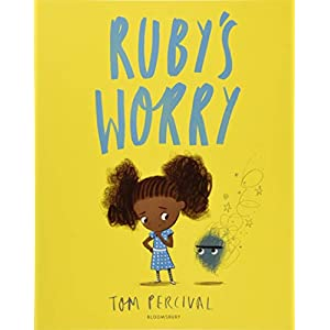 Ruby's Worry: A Big Bright Feelings Book