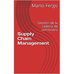 Supply Chain Management: Gestión de la cadena de suministro