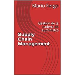 Supply Chain Management: Gestión de la cadena de suministro