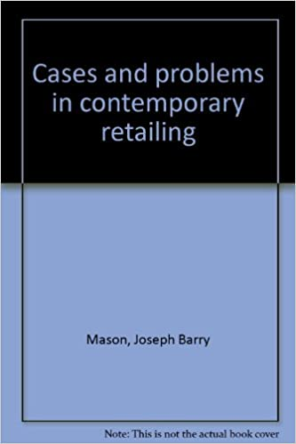 Cases and problems in contemporary retailing