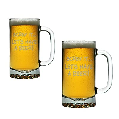 Screw It... Let's Have a Beer - Two 16 ounce Funny Glass Beer Mugs