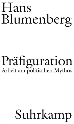 Präfiguration: Arbeit am politischen Mythos