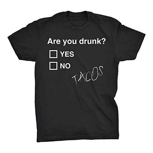 (are You Drunk? | Tacos - Funny Alcohol Beer Drinking T-Shirt -)