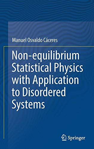 Non-equilibrium Statistical Physics with Application to Disordered Systems - Non Equilibrium Systems